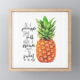 Be A Pineapple Framed Mini Art Print