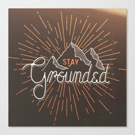 Stay Grounded Canvas Print