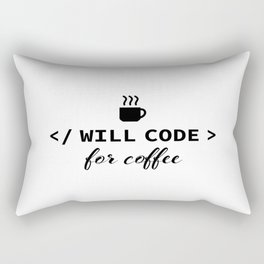 Will code for coffee Rectangular Pillow