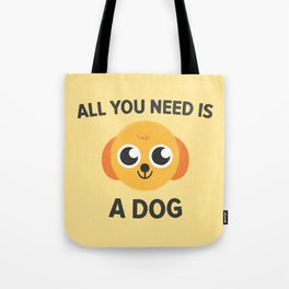 Dog is all you need Tote Bag
