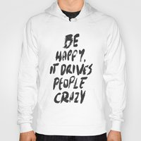 be happy Hoodies featuring Happy by WRDBNR