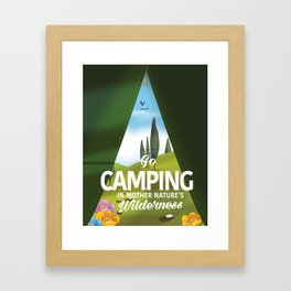 Go Camping in mother nature's wilderness. Framed Art Print