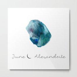 june alexandrite Metal Print
