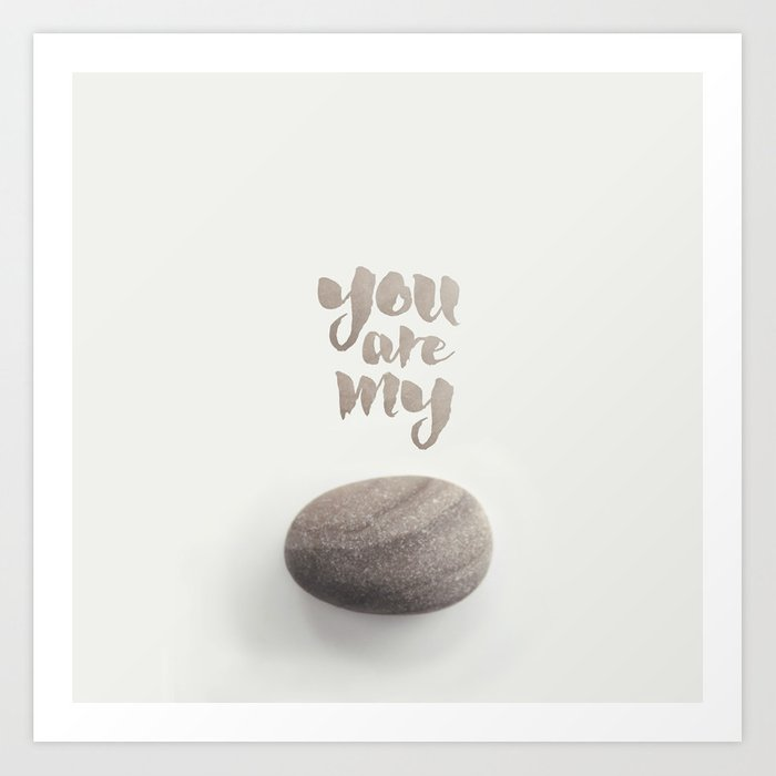 You Are My Rock Art Print