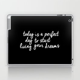 Today is a Perfect Day to Start Living Your Dreams modern minimalist typography home room wall decor Laptop & iPad Skin