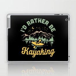 I'd Rather Be Kayaking Laptop & iPad Skin