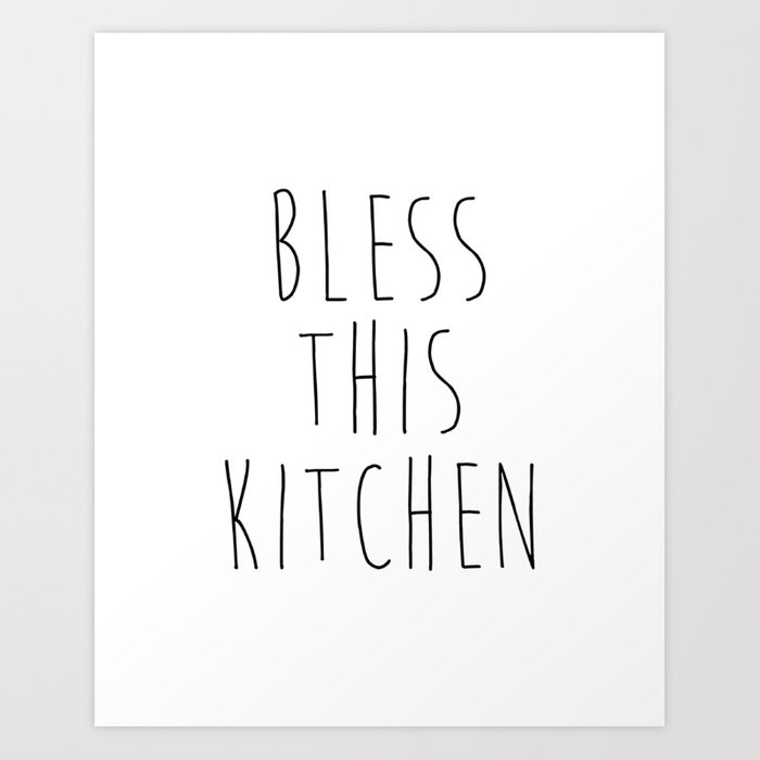 Bless This Kitchen Sign Printable Kitchen Wall Decor Kitchen Quote Black And White Bless Our Kit Art Print By Lovelyprints Society6