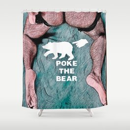 Poke the Bear Shower Curtain