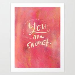 You Are Enough Art Print