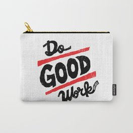 Do Good Work Carry-All Pouch