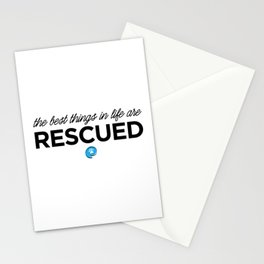 The Best Things in Life are Rescued Stationery Cards