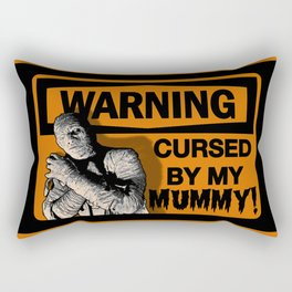 Warning: Cursed by my MUMMY! Rectangular Pillow