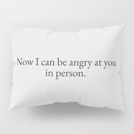 Angry in Person | Quotes Pillow Sham
