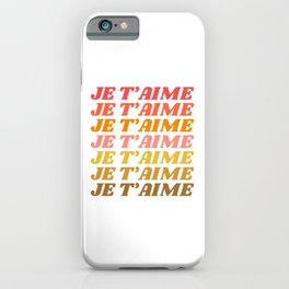 Je T'aime - French for I Love You in Warm Red, Orange, and Yellow Colors iPhone Case