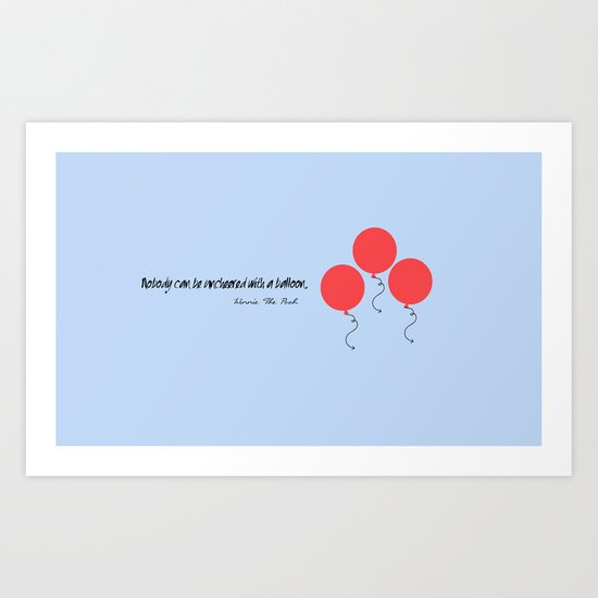 Nobody can be uncheered with a balloon. Art Print