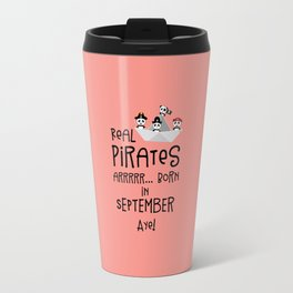 Real Pirates are born in SEPTEMBER T-Shirt Dpwla Travel Mug