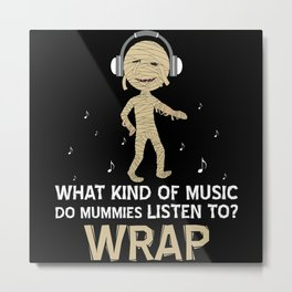 Wrap Music Mummy Metal Print