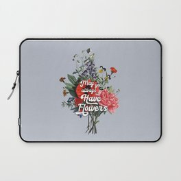 May you always have flowers - wild flowers Laptop Sleeve