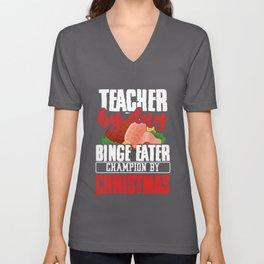 Funny Teacher Christmas Gift Teacher by Day Binge Eater Champion by Christmas Unisex V-Neck