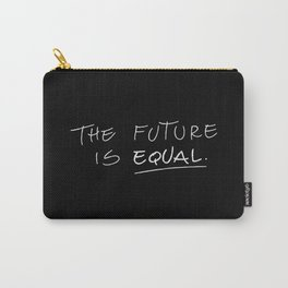 The Future is Equal Carry-All Pouch