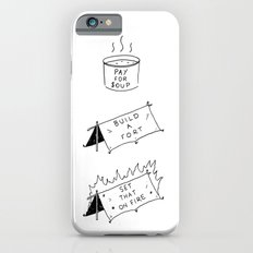 Pay for soup, build a fort, set that on fire Slim Case iPhone 6s