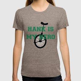 Hank Is My Hero T-shirt
