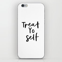 Treat Yo Self black and white contemporary minimalist typography design home wall decor bedroom iPhone Skin