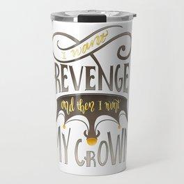 I WANT REVENGE Travel Mug