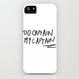 CAPTAIN MY CAPTAIN iPhone Case