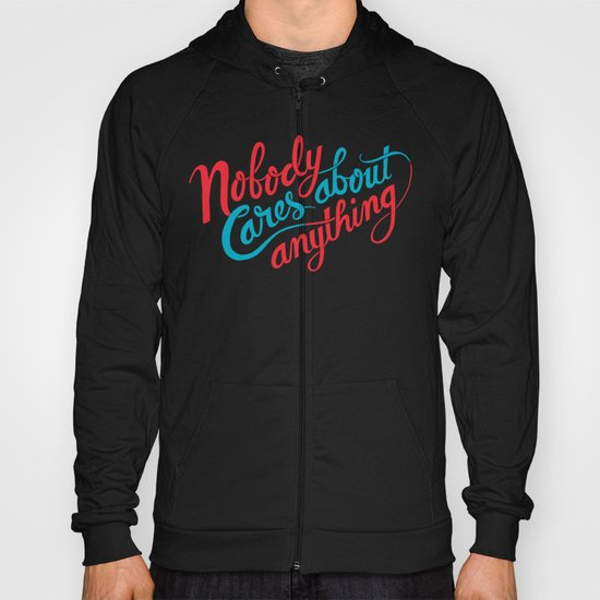 Nobody Cares About Anything Hoody