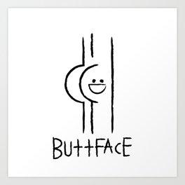 Buttface Art Print