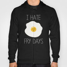 I Hate Fry-Days Hoody