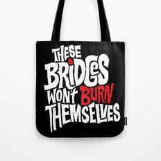 Burning Bridges Tote Bag