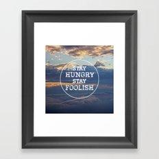 Stay Hungry Stay Foolish Framed Art Print