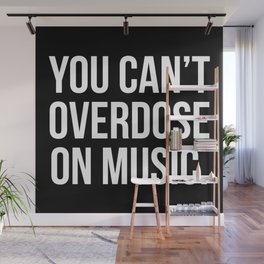 Can't Overdose On Music Quote Wall Mural
