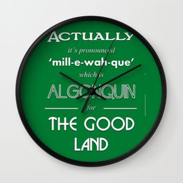 Milwaukee (Wayne's World) Wall Clock