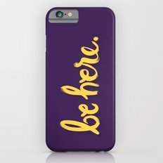 Be Here Slim Case iPhone 6s