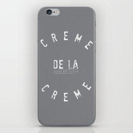 Creme de la Creme - joie de vivre Grey iPhone Skin