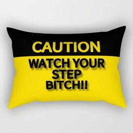 WATCH YOUR STEP BITCH!! CAUTION SIGN Rectangular Pillow