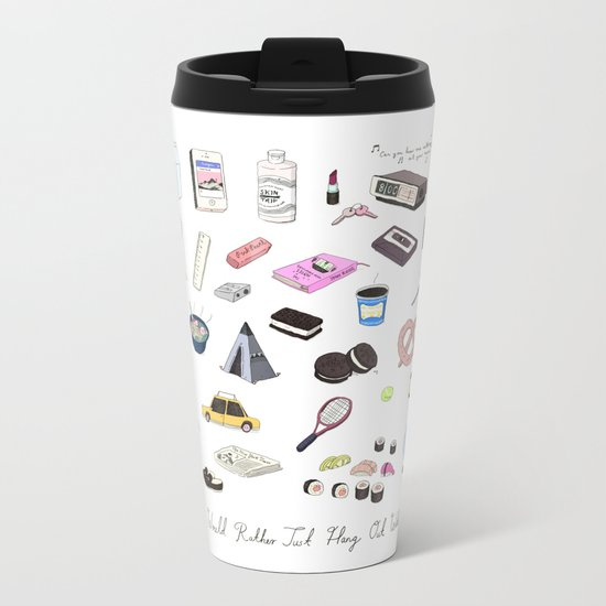 I Would Rather Just Hang Out With You Metal Travel Mug