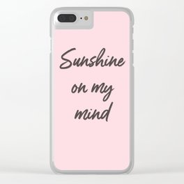 sunshine on my mind Clear iPhone Case