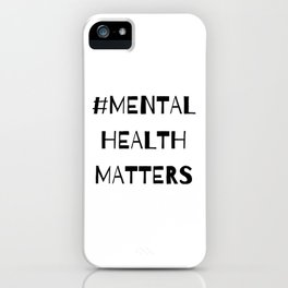 #MentalHealthMatters iPhone Case