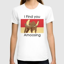 I FIND YOU AMOOSING T-shirt