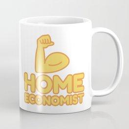 HOME ECONOMIST - funny job gift Coffee Mug