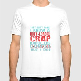 butt load of crap about the gospel.. funny nacho libre quote T-shirt