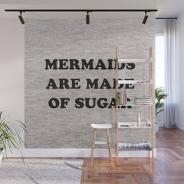 Mermaids Are Made of Sugar Wall Mural