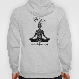 Relax and ask for a Coffee-Yoga-Lotus-Humor Hoody