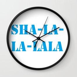 Sha La La LALA Wall Clock
