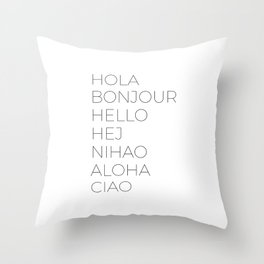 Hola Bonjour Hello Hej Nihao Aloha Ciao Throw Pillow