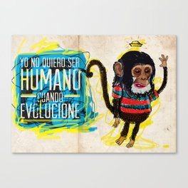 i dont want to be a human when evolve Canvas Print